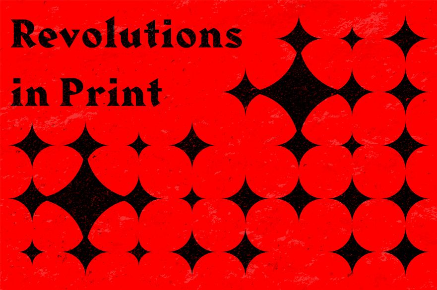 Revolutions in Print