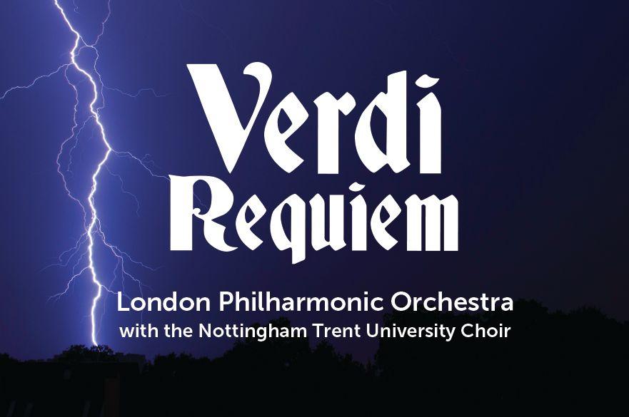 Verdi Requiem - London Philharmonic Orchestra with the Nottingham Trent University Choir