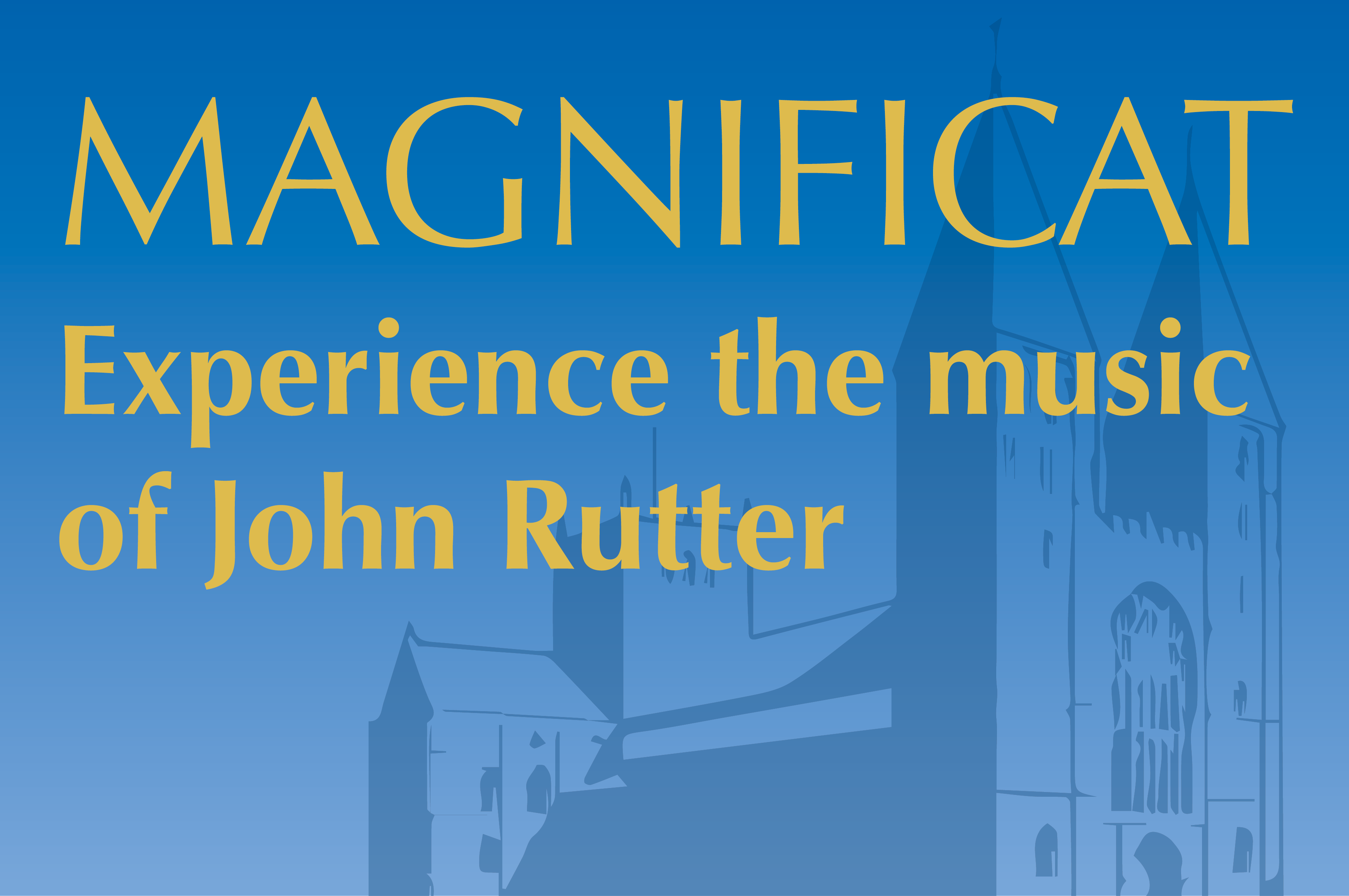 Magnificat: Experience the music of John Rutter