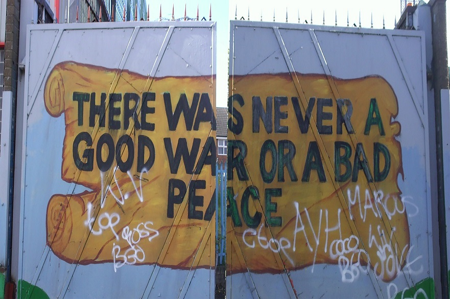 Graffiti in Belfast - There was never a good war or a bad peace